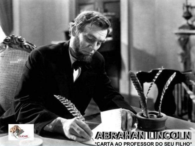 CLICAR         ABRAHAN LINCOLN         ABRAHAN LINCOLN         *CARTA AO PROFESSOR DO SEU FILHO*