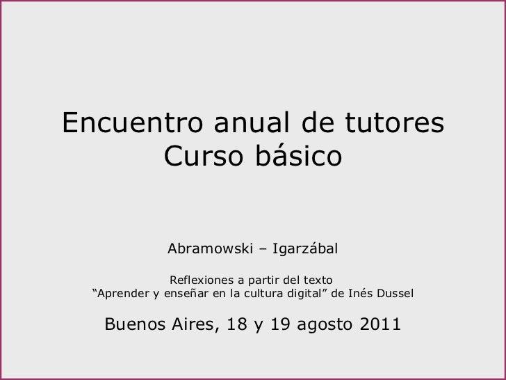 """Encuentro anual de tutores Curso básico Abramowski – Igarzábal Reflexiones a partir del texto  """" Aprender y enseñar en la ..."""