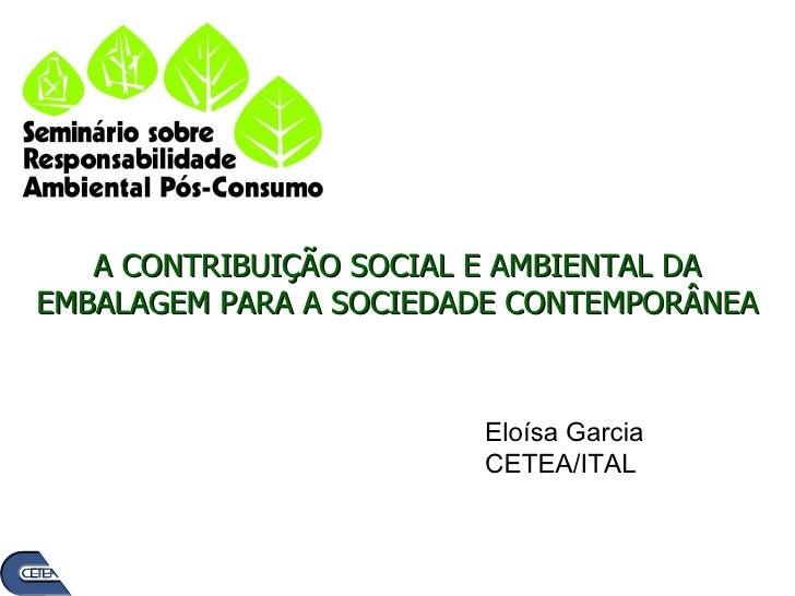 A Contribuição Social e Ambiental da Embalagem para a Sociedade Contemporânea / CETEA