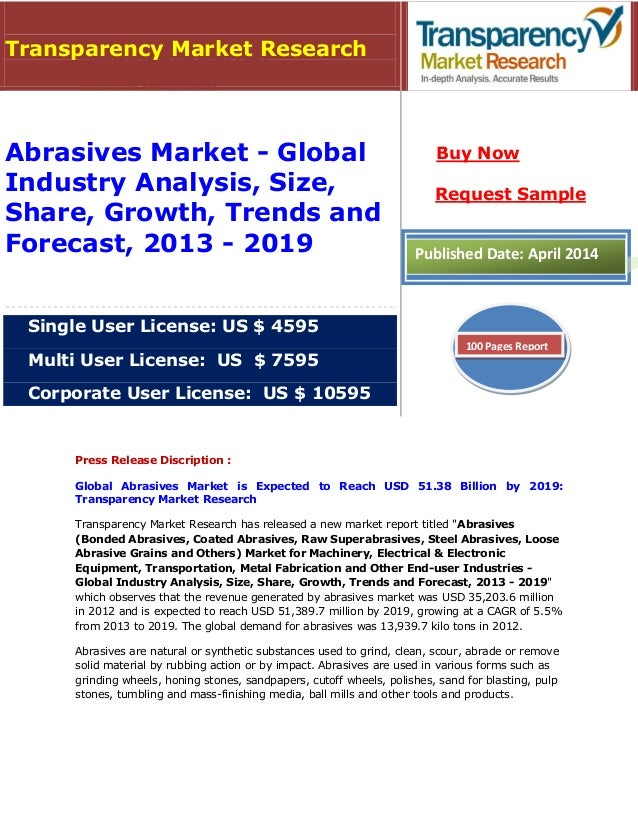 Press Release Discription : Global Abrasives Market is Expected to Reach USD 51.38 Billion by 2019: Transparency Market Re...