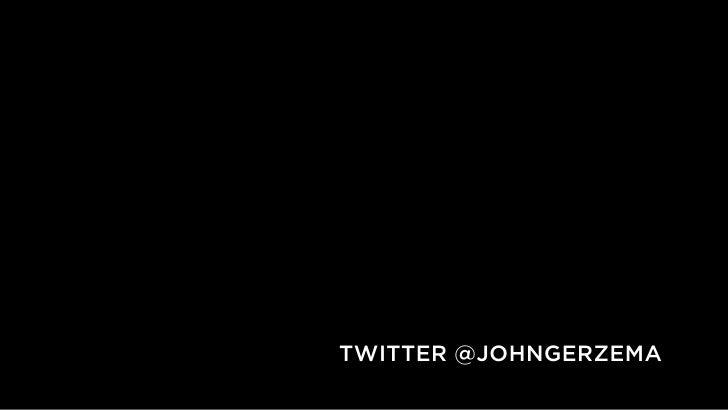 TWITTER @JOHNGERZEMA
