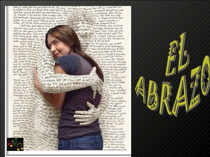 Estácomprobado: Necesitamosel contactofísicopara sentirnosbien.Una de susformas es el abrazo.