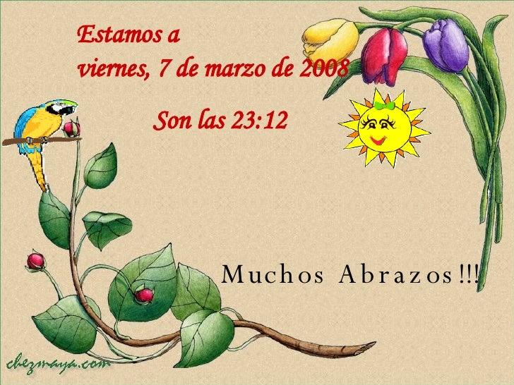 Muchos Abrazos!!! Estamos a  martes, 2 de junio de 2009 Son las  04:15