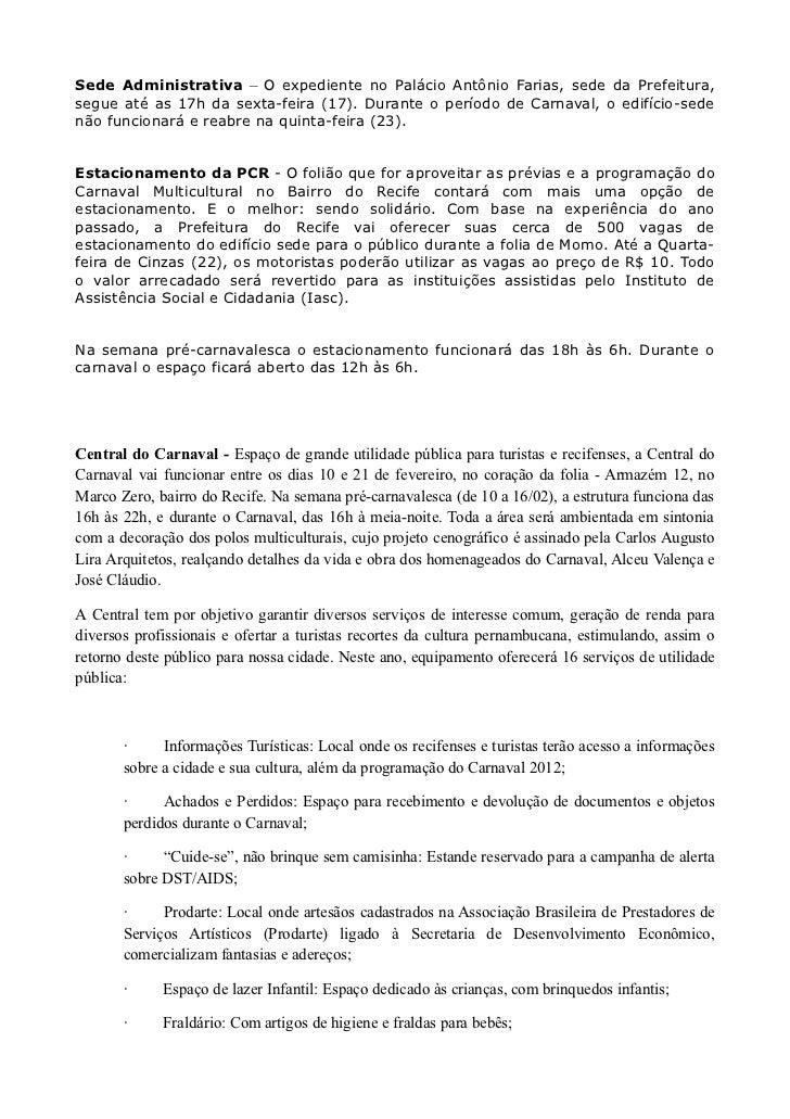 Sede Administrativa – O expediente no Palácio Antônio Farias, sede da Prefeitura,segue até as 17h da sexta-feira (17). Dur...