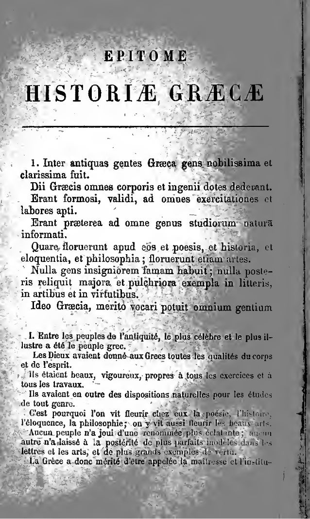 EPITOMEHISTORIEE GR^ECiE1 . Inter antiquas gentes Graeca gens nobilissima etclarissima fuit.Dii Graeeis omnes corporis et ...
