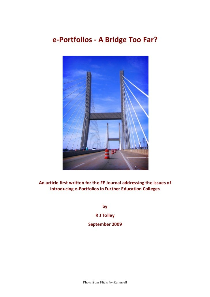e-Portfolios - A Bridge Too Far?     An article first written for the FE Journal addressing the issues of      introducing...