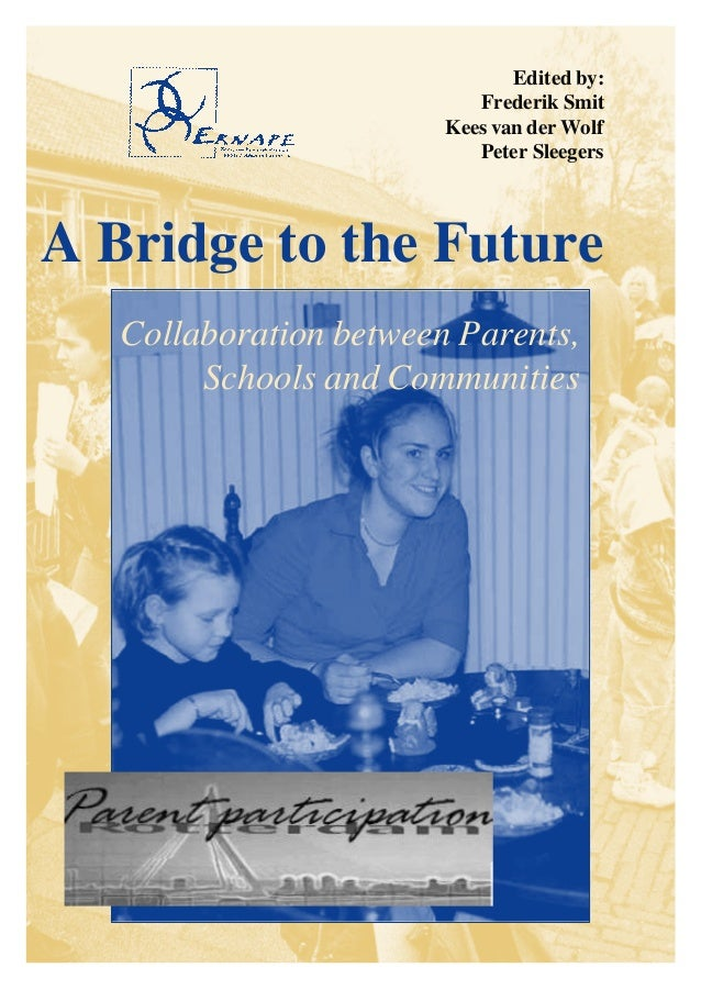 Frederik Smit, Kees van der Wolf & Peter Sleegers (2001). Bridge to the future. Collaboration between parents schools and communities