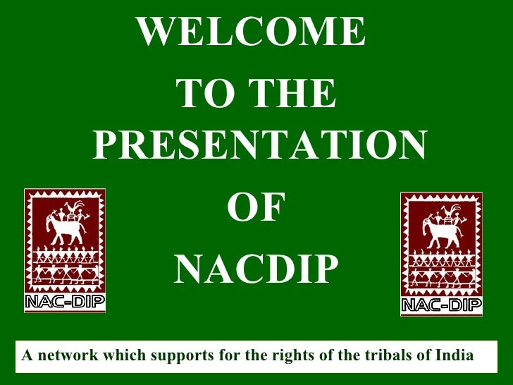 WELCOME            TO THE         PRESENTATION              OF            NACDIPA network which supports for the rights of...