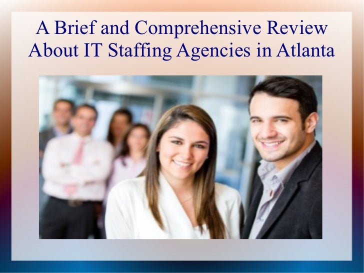 A Brief and Comprehensive Review About IT Staffing Agencies in Atlanta
