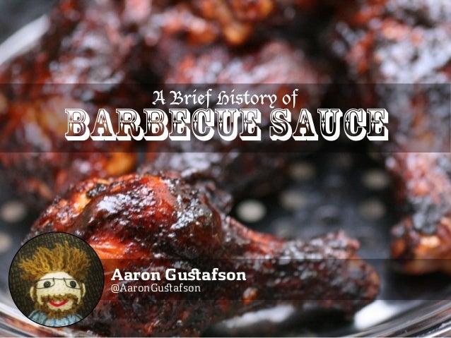 Aaron Gu afson @AaronGu afson A Brief History of Barbecue Sauce