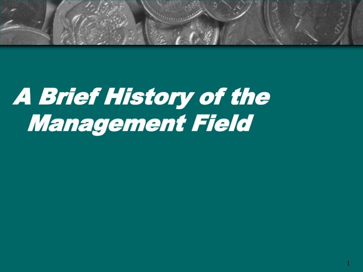 A Brief History of the Management Field                         1