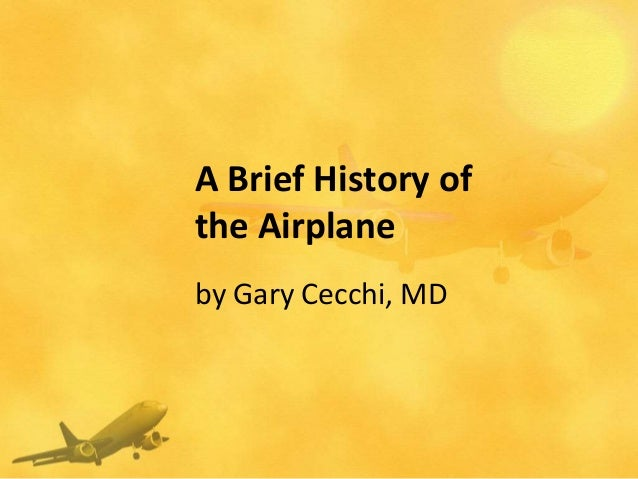 history of aircraft essay Cayley defined the principles of mechanical flight and stated that, to fly, it was  ( lta) airships also deserve mention in the prehistory and history of aviation   this essay, titled in its original form the prehistory of powered flight--an.