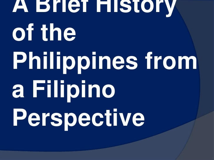 A Brief History of the Philippines from a Filipino Perspective<br />