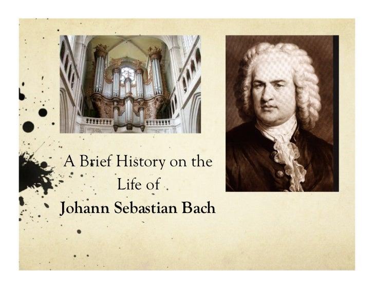 A brief history on the life of johann sebastian bach