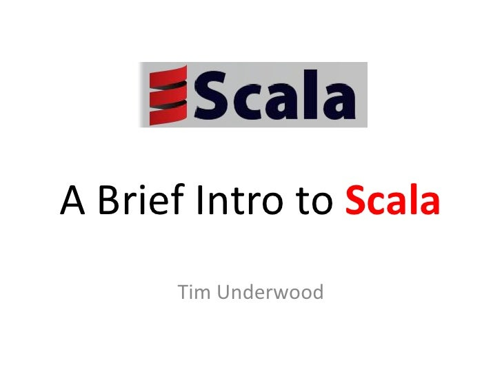 A Brief Intro to Scala