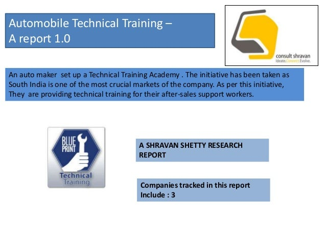 Automobile Technical Training –A report 1.0An auto maker set up a Technical Training Academy . The initiative has been tak...