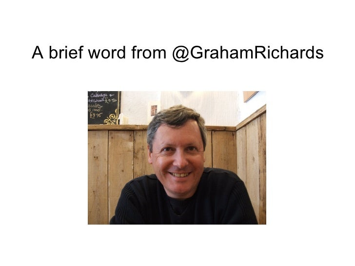 A Brief Word From Graham Richards