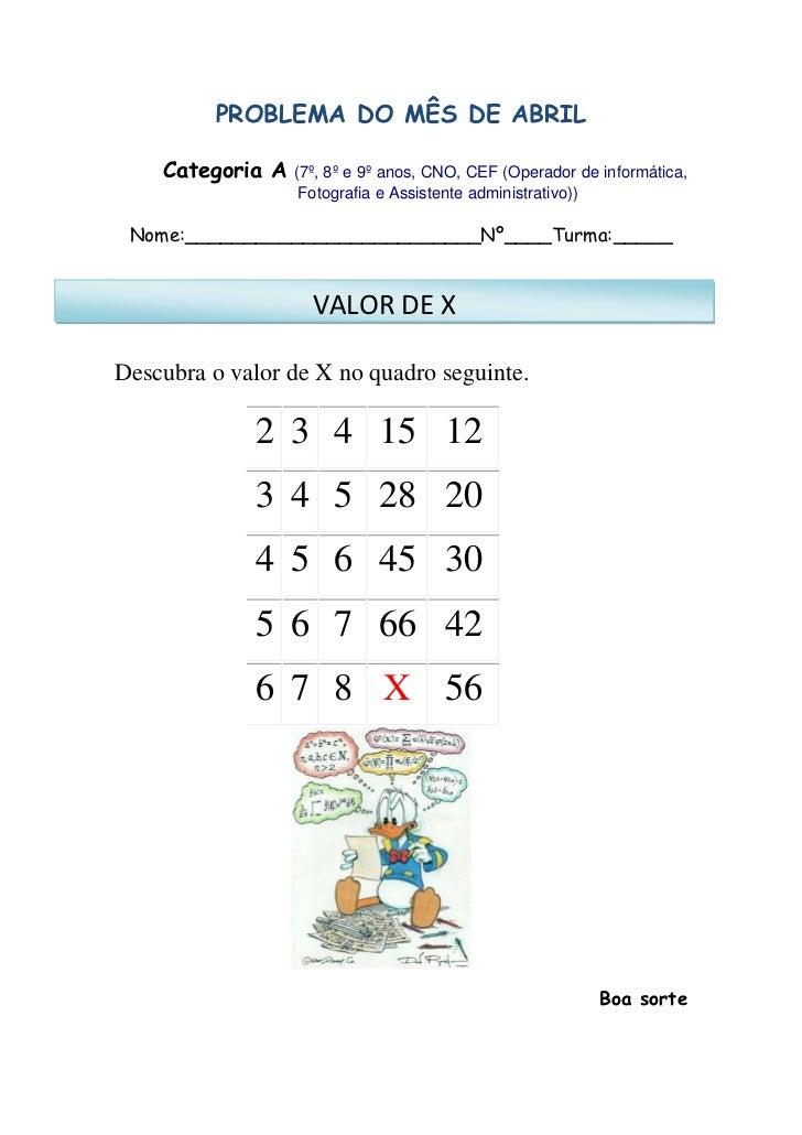 PROBLEMA DO MÊS DE ABRIL    Categoria A   (7º, 8º e 9º anos, CNO, CEF (Operador de informática,                   Fotograf...