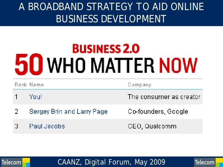 A BROADBAND STRATEGY TO AID ONLINE        BUSINESS DEVELOPMENT            CAANZ, Digital Forum, May 2009   0