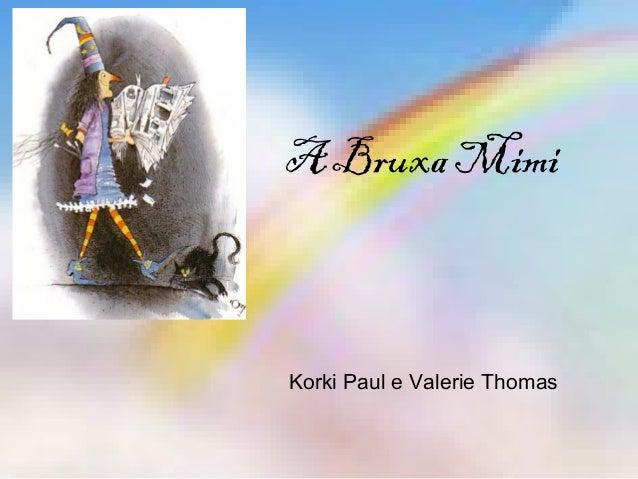 A Bruxa Mimi Korki Paul e Valerie Thomas