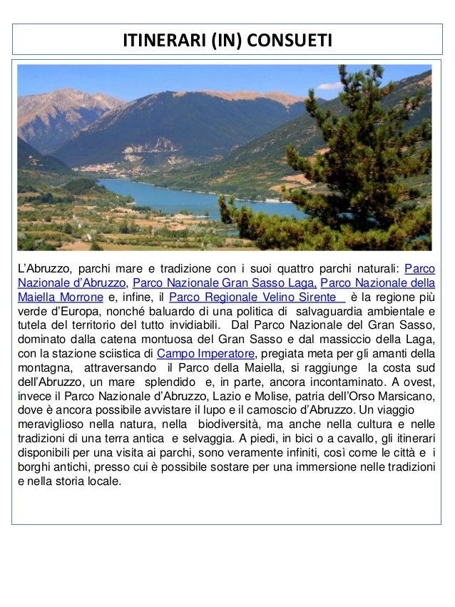 ITINERARI (IN) CONSUETI  L'Abruzzo, parchi mare e tradizione con i suoi quattro parchi naturali: Parco Nazionale d'Abruzzo...