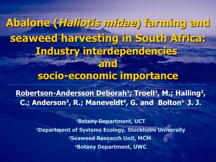 Abalone  ( Haliotis midae )  farming and seaweed harvesting in South Africa:   Industry interdependencies  and socio-econo...