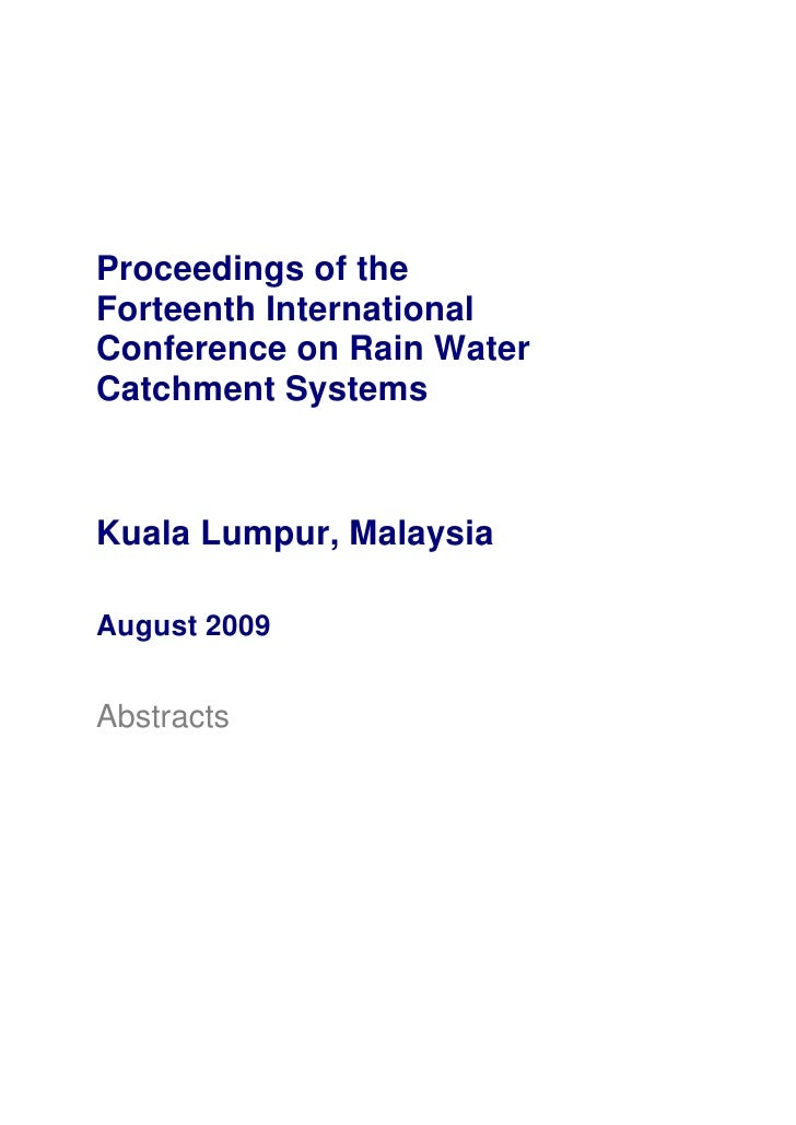 Proceedings of theForteenth InternationalConference on Rain WaterCatchment SystemsKuala Lumpur, MalaysiaAugust 2009Abstracts