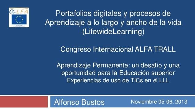 Portafolios digitales y procesos de Aprendizaje a lo largo y ancho de la vida (LifewideLearning) Congreso Internacional AL...