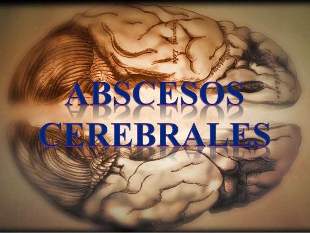 El absceso cerebral es un proceso supurativo focal dentro del parénquima cerebral con una patogenia y etiología diversa.