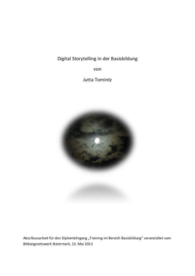 """Digital Storytelling in der Basisbildung von Jutta Tomintz  Abschlussarbeit für den Diplomlehrgang """"Training im Bereich Ba..."""
