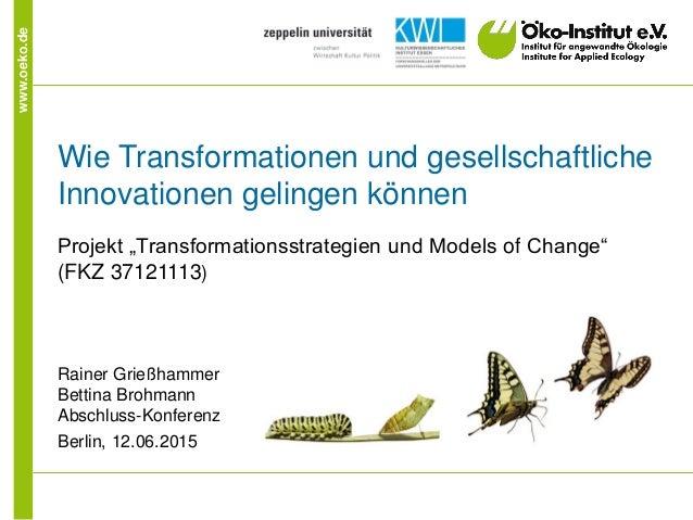 """www.oeko.de Wie Transformationen und gesellschaftliche Innovationen gelingen können Projekt """"Transformationsstrategien und..."""