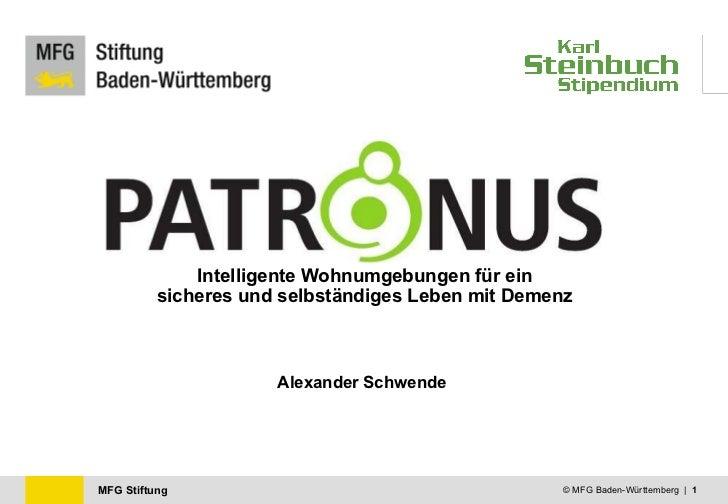 Intelligente Wohnumgebungen für ein sicheres und selbständiges Leben mit Demenz Alexander Schwende © MFG Baden-Württemberg...