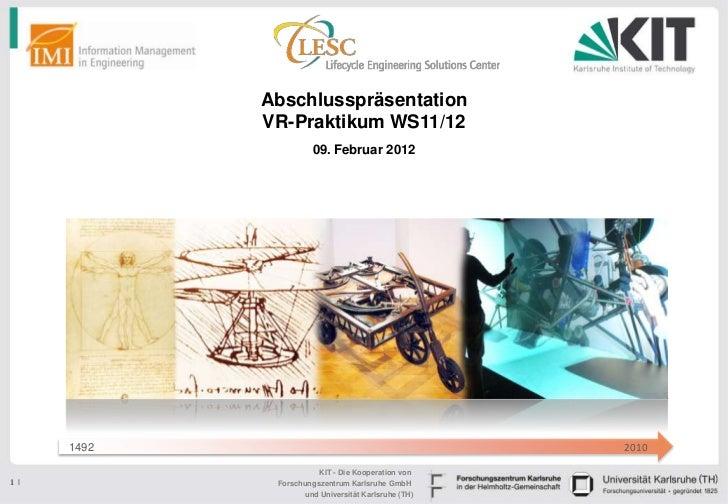 Abschlusspräsentation             VR-Praktikum WS11/12                       09. Februar 2012      1492                   ...