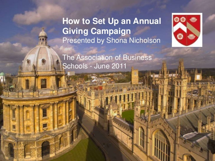 1<br />How to Set Up an Annual Giving Campaign Presented by Shona Nicholson<br />The Association of Business Schools - Jun...