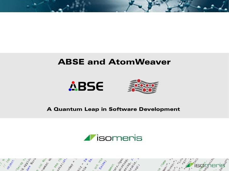 ABSE and AtomWeaver : A Quantum Leap in Software Development