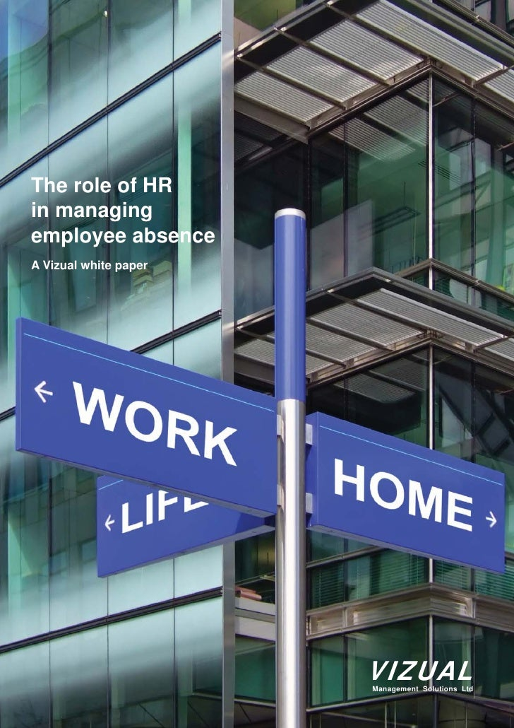 The role of HR in managing employee absence A Vizual white paper                            VIZUAL                        ...
