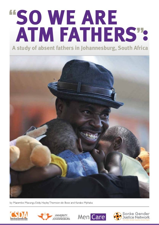 SO WE ARE ATM FATHERS :  ©Masi Losi  A study of absent fathers in Johannesburg, South Africa  by Mazembo Mavungu Eddy, Hay...