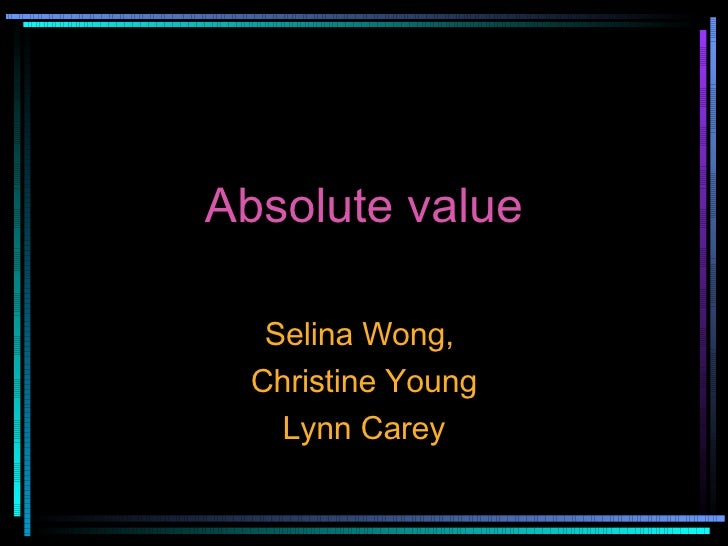 Absolute value Selina Wong,  Christine Young Lynn Carey