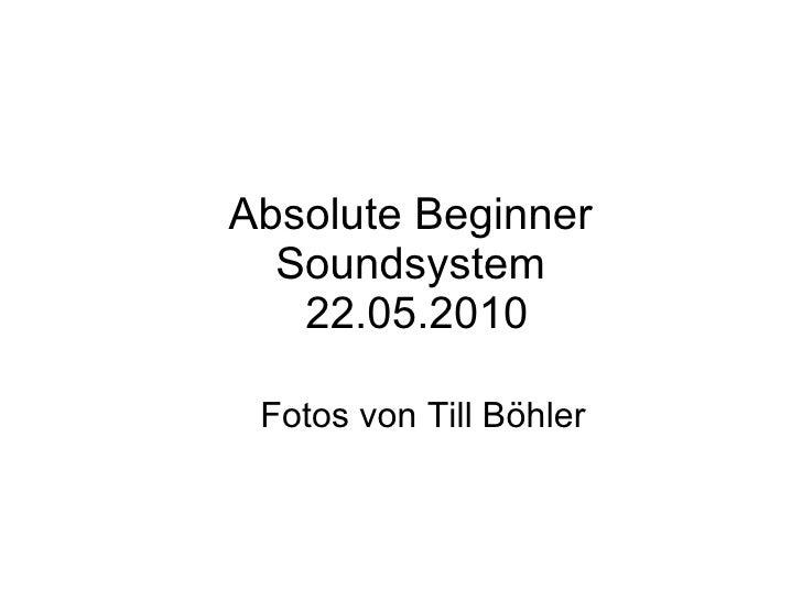 Absolute Beginner  Soundsystem  22.05.2010   Fotos von Till Böhler