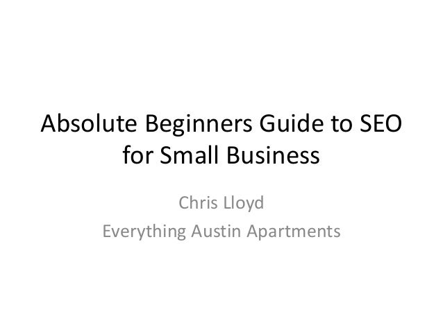 Absolute Beginners Guide to SEO for Small Business