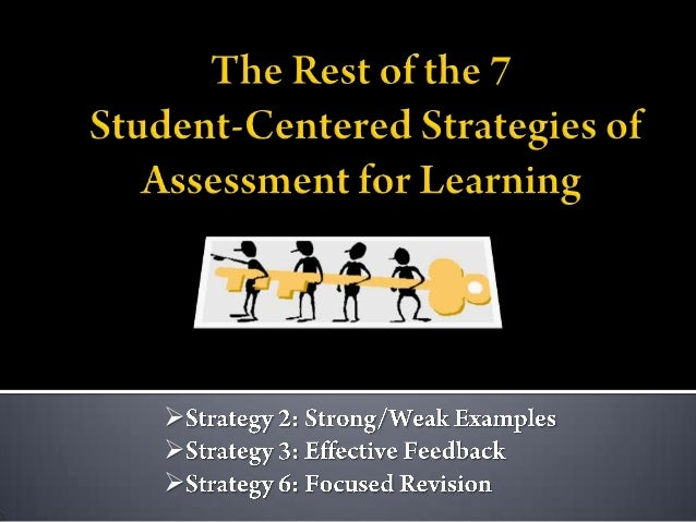 (Saukstelis & Robinson) The Rest of the 7 Student-Centered Strategies of Assessment for Learning