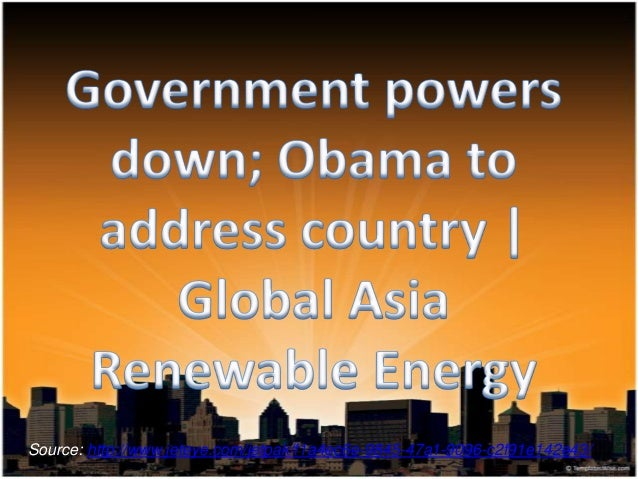 Government powers down; Obama to address country | Global Asia Renewable Energy