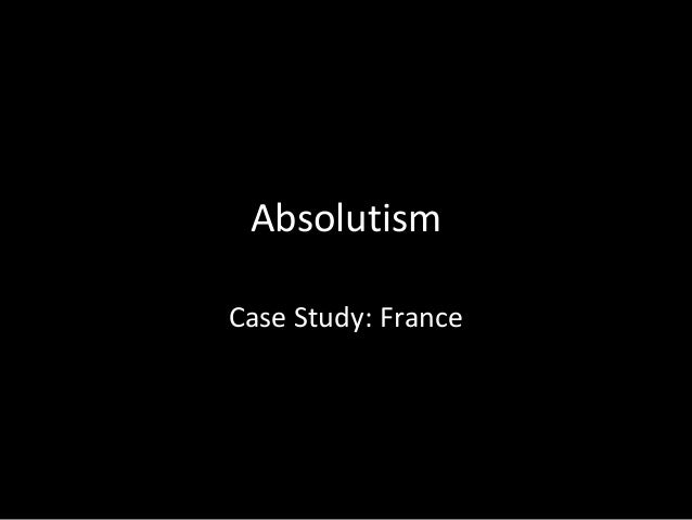 Absolutism Case Study: France