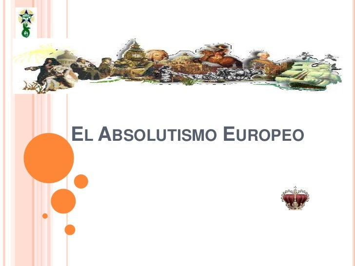 EL ABSOLUTISMO EUROPEO