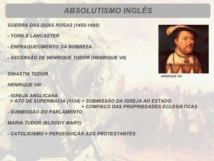 <ul><li>GUERRA DAS DUAS ROSAS (1455-1485) </li></ul><ul><li>- YORK X LANCASTER </li></ul><ul><li>- ENFRAQUECIMENTO DA NOBR...