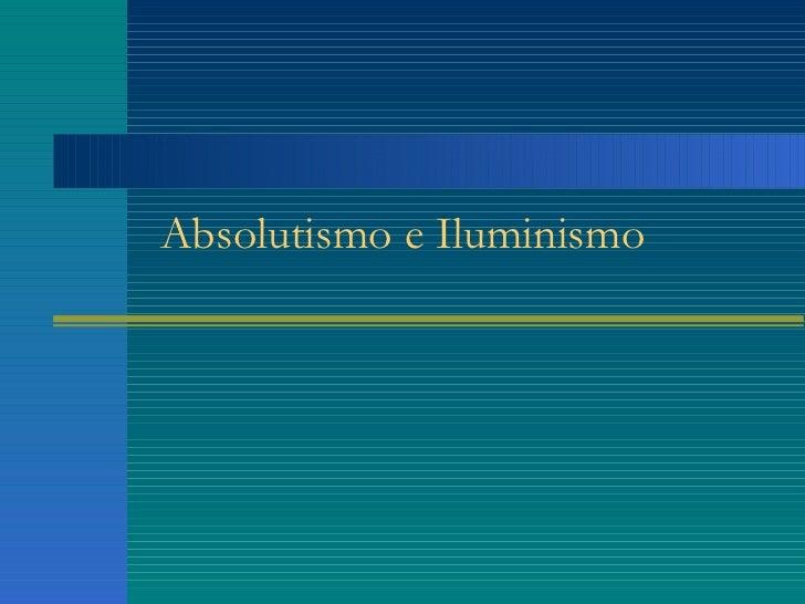 Absolutismo e Iluminismo