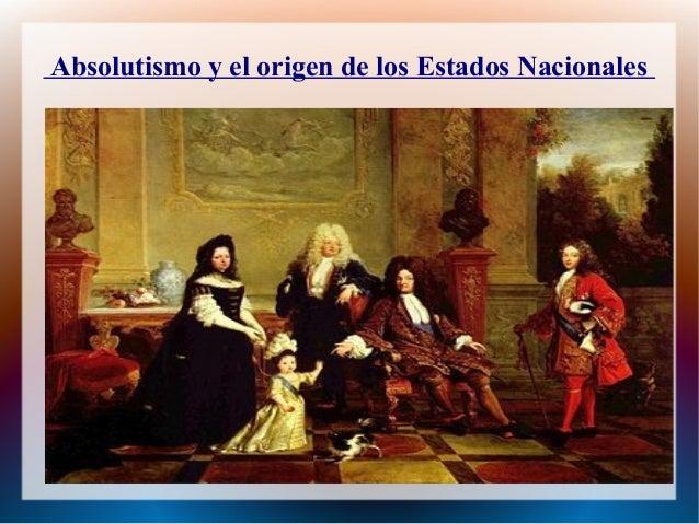Absolutismo y el origen de los Estados Nacionales