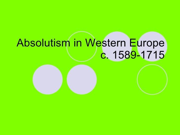 Absolutism in Western Europe c. 1589-1715