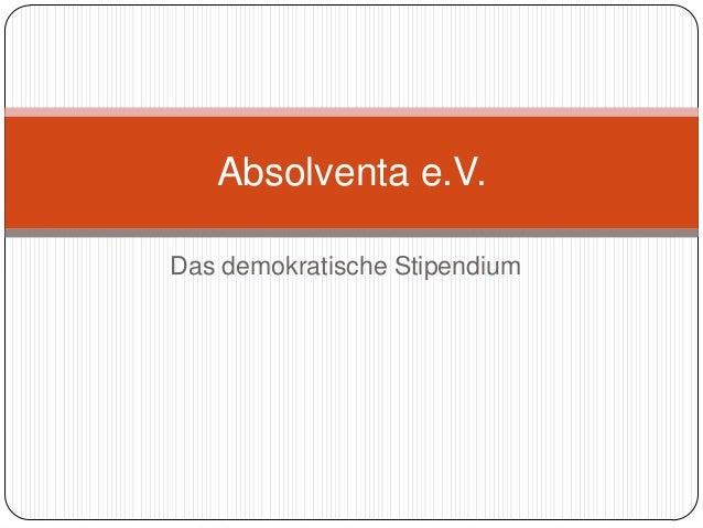 Absolventa e.V.Das demokratische Stipendium