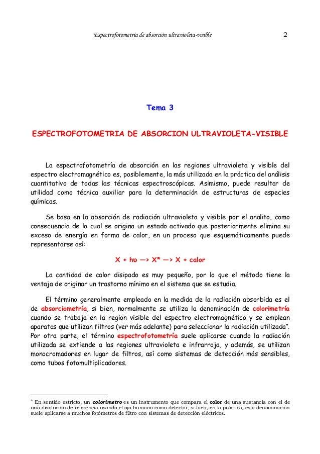 Espectrofotometría de absorción ultravioleta-visible  2  Tema 3 ESPECTROFOTOMETRIA DE ABSORCION ULTRAVIOLETA-VISIBLE  La e...